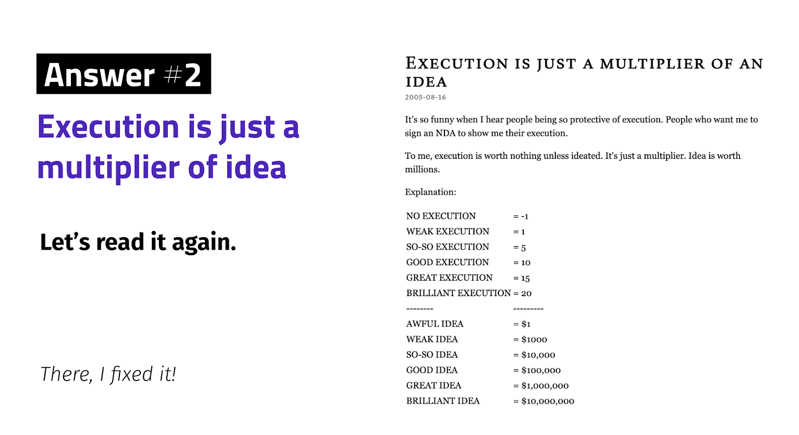 Execution is just a multiplier of an idea